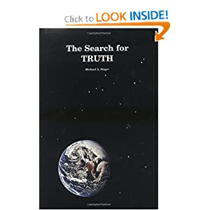 The Search for Truth (Books with something to say) Michael A. Singer