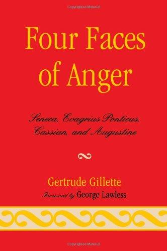 Cuatro caras de enojo: Seneca, Evagrio Póntico, Casiano y Agustín