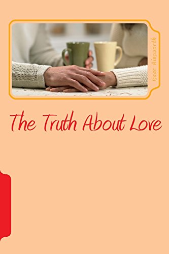 The Truth About Love: An inspirational story of resilience, persistence and perseverance: Volume 1