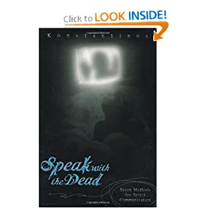 Speak with the Dead: Seven Methods for Spirit Communication Konstantinos