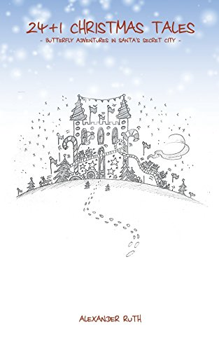 24 + 1 Christmas Tales: Butterfly Adventures in Santa's Secret City