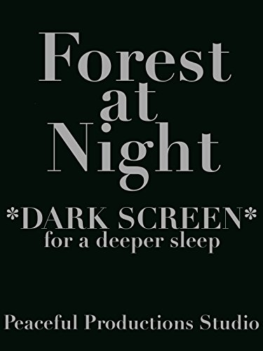 Forest at Night - Dark Screen for a Deeper Sleep