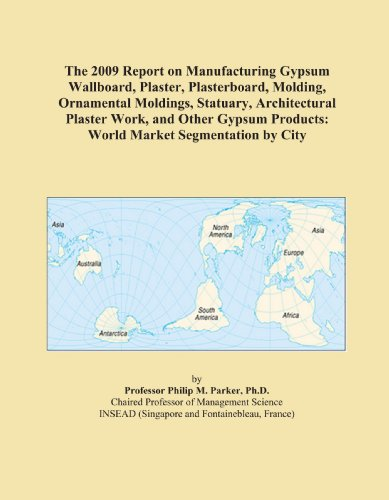 the-2009-report-on-manufacturing-gypsum-wallboard-plaster-plasterboard-molding-ornamental-moldings-s