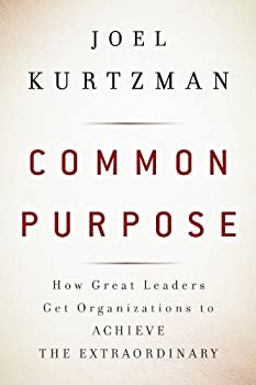 common purpose: how great leaders get organizations to achieve the extraordinary - joel kurtzman and marshall goldsmith
