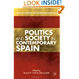 Politics and Society in Contemporary Spain: From Zapatero to Rajoy (Europe in Transition: The NYU European Studies...