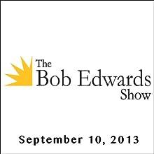 The Bob Edwards Show, Katy Butler and Ben Foss, September 10, 2013  by Bob Edwards Narrated by Bob Edwards