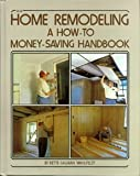 img - for Home Remodeling: A How To, Money-Saving Handbook book / textbook / text book