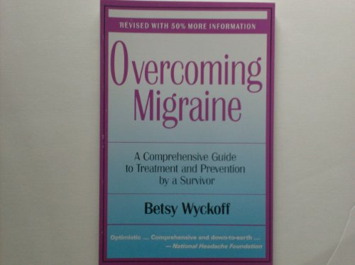 Overcoming Migraine A Comprehensive Guide to Treatment and Prevention by a Survivor088270219X : image