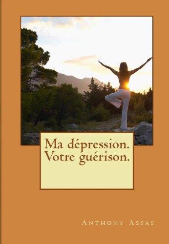 Couverture du livre Ma dépression, votre guérison.