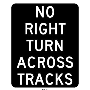 MUTCD R3-1a - No Right Turn Across Tracks (Blackout), 3M Reflective Sheeting,Highest Gauge Aluminum,Laminated,UV Protected