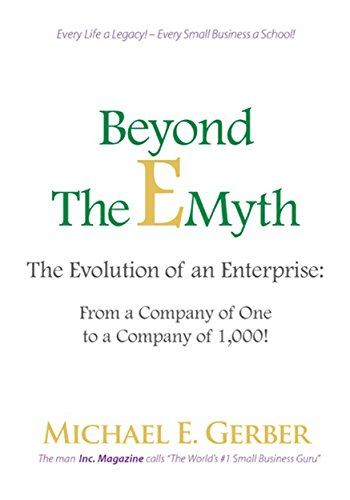 beyond-the-e-myth-the-evolution-of-an-enterprise-from-a-company-of-one-to-a-company-of-1000