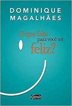 Que Falta Para Voce Ser Feliz? (Em Portugues do Brasil) (Portuguese
