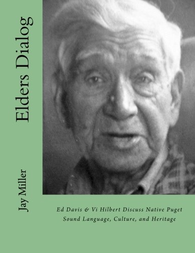 Elders Dialog: Ed Davis & Vi Hilbert Discuss Native Puget Sound