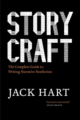Storycraft: The Complete Guide to Writing Narrative Nonfiction (Chicago Guides to Writing, Editing, and Publishing)