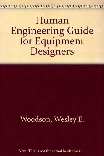Human Engineering Guide for Equipment Designers