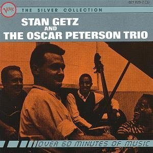 Oscar Peterson - Stan Getz & The Oscar Peterson Trio: The Silver Collection - Zortam Music