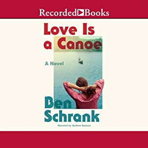 Love Is a Canoe | [Ben Schrank]