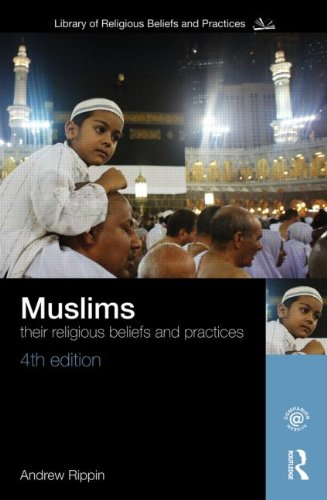 Muslims: Their Religious Beliefs and Practices (Library...