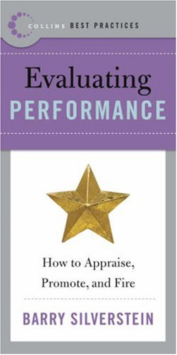 Best Practices: Evaluating Performance: How to Appraise, Promote, and Fire (Collins Best Practices Series)