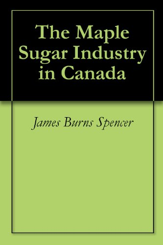The Maple Sugar Industry in Canada