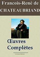 Chateaubriand : Oeuvres compl�tes et annexes - 49 titres (Nouvelle �dition enrichie)
