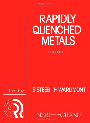 Rapidly Quenched Metals: Proceedings Of The Fifth International Conference On Rapidly Quenched Metals, Wurzburg, Germany, September 3-7, 1984, Vol. 1