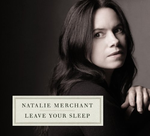Natalie Merchant - Leave Your Sleep (2cd) - Zortam Music