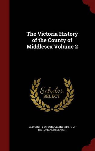 The Victoria History of the County of Middlesex Volume 2