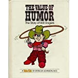 The Value of Humor: The Story of Will Rogers (Value Tale) (0916392058) by Johnson, Spencer