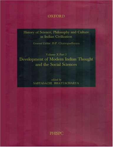 Development of Modern Indian Thought and the Social Sciences: Volume X, Part 5 (History of Science, Philosophy, and Cult