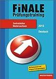 Finale - Prüfungstraining Zentralabitur Niedersachsen: Abiturhilfe Deutsch 2015