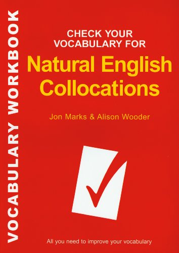 Check Your Vocabulary for Natural Collocations: All you need to improve your vocabulary (Check Your Vocabulary Workbooks