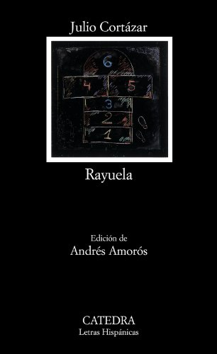 Rayuela (Letras Hispanicas/ Hispanic Writings) (Spanish...