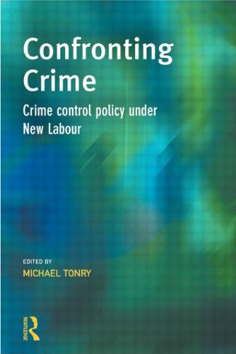 Confronting Crime: Crime control policy under new labour (Cambridge Criminal Justice Series)