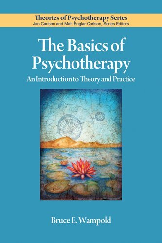 The Basics of Psychotherapy: An Introduction to Theory...