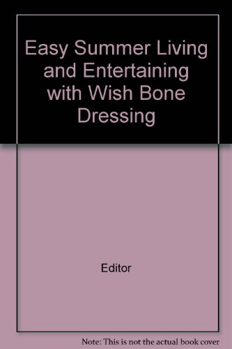 easy-summer-living-and-entertaining-with-wish-bone-dressing