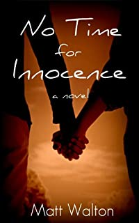 No Time For Innocence by Matt Walton ebook deal