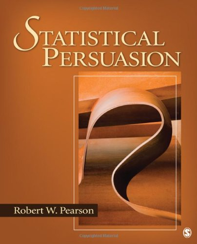 Statistical Persuasion: How to Collect, Analyze, and...