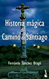 img - for Historia magica del camino de Santiago book / textbook / text book