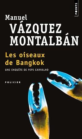 Les oiseaux de Bangkok - Manuel Vazquez Montalban