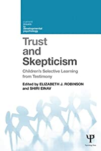 Trust and Skepticism: Children's selective learning from testimony (Current Issues in Developmental Psychology)