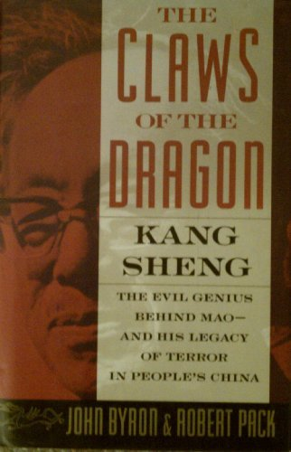 the-claws-of-the-dragon-kang-sheng-the-evil-genius-behind-mao-and-his-legacy-of-terror-in-peoples-ch