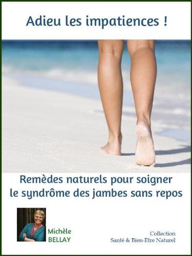 Couverture du livre ADIEU LES IMPATIENCES ! Remèdes Naturels Pour Soigner Le Syndrome Des Jambes Sans Repos