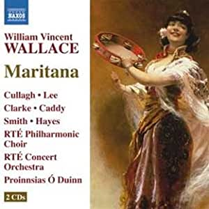 Wallace: Maritana (Naxos: 8660308-09)