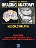 img - for Diagnostic and Surgical Imaging Anatomy: Musculoskeletal 1st (first) Edition by Manaster, B. J., Roberts, Catherine C., Andrews, Carol L., P (2006) book / textbook / text book