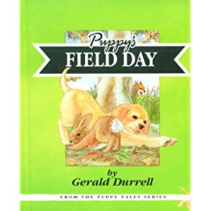 Puppy's Field Day by Gerald Durrell