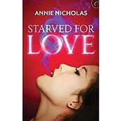 Starved for Love | [Annie Nicholas]