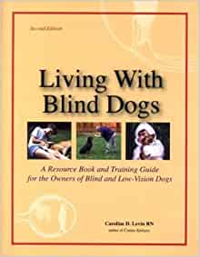 By Caroline D Levin Living With Blind Dogs A Resource