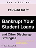 img - for Bankrupt Your Student Loans: and Other Discharge Strategies book / textbook / text book