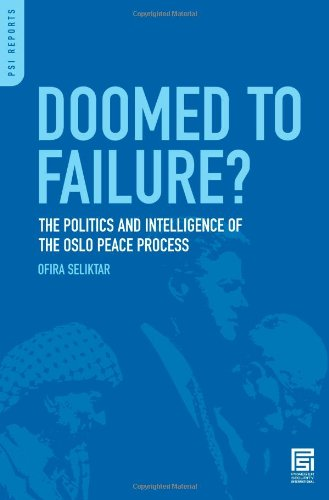 Doomed to Failure?: The Politics and Intelligence of the Oslo Peace Process (PSI Reports)